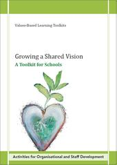 Growing a Shared Vision, A toolkit for schools